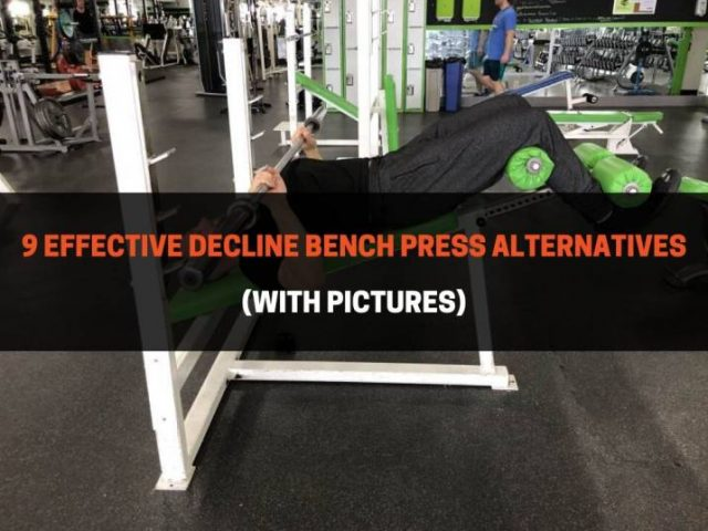 9 Effective Decline Bench Press Alternatives (With Pictures)