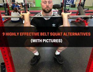 9 Highly Effective Belt Squat Alternatives