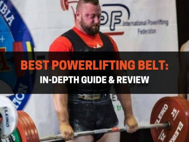 Best Powerlifting Belt: In-Depth Guide & Review (2020)
