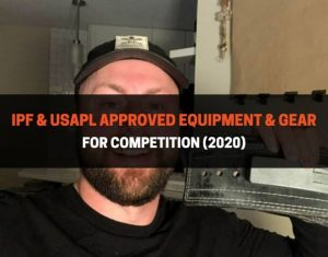 IPF & USAPL Approved Equipment & Gear For Competition 2020