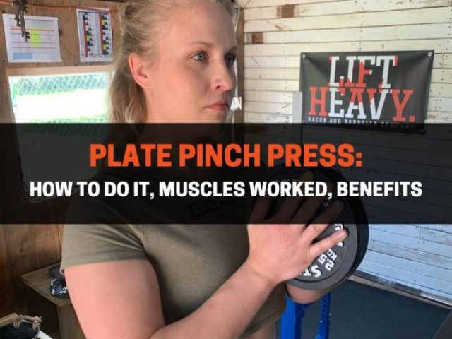 Plate Pinch Press: How To Do It, Muscles Worked, Benefits