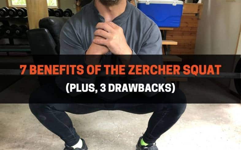 7 Benefits Of The Zercher Squat Plus 3 Drawbacks Powerliftingtechnique Com