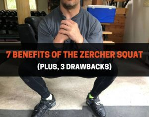 Benefits of The Zercher Squat