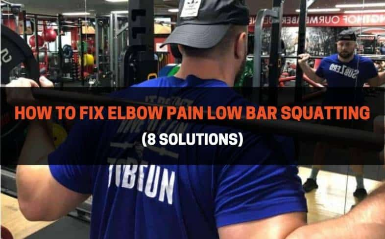 8 Solutions How To Fix Elbow Pain Low Bar Squatting