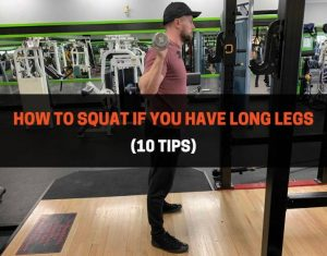 How To Squat If You Have Long Legs