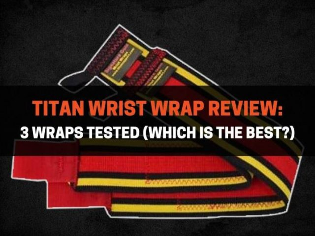 Titan Wrist Wrap Review: 3 Wraps Tested (Which Is the Best?)