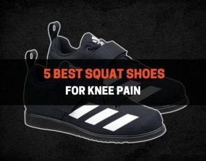 5 Best Squat Shoes For Knee Pain