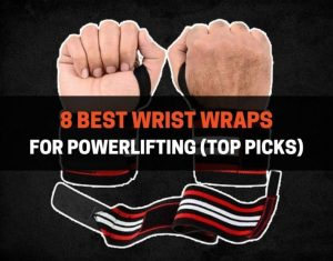 8 Best Wrist Wraps for Powerlifting