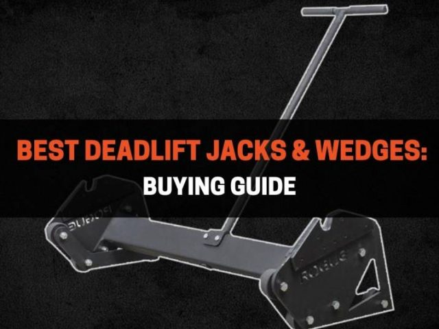 Best Deadlift Jacks & Wedges: Buying Guide (2020)