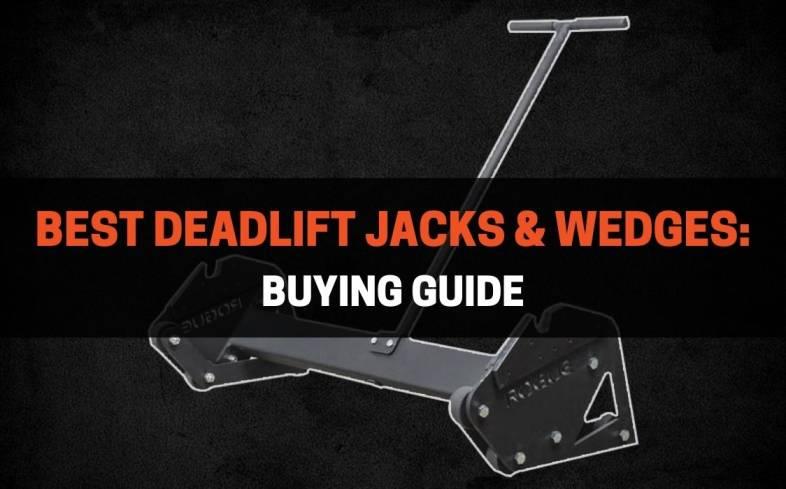 Best Deadlift Jacks & Wedges