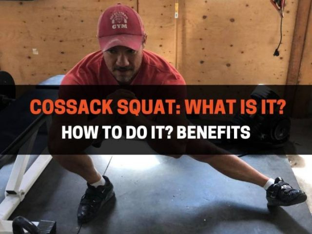 Cossack Squat: What Is It? How To Do It? Benefits