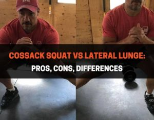 Cossack Squat vs Lateral Lunge - Pros, Cons, Differences