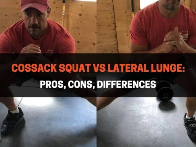 Cossack Squat vs Lateral Lunge: Pros, Cons, Differences