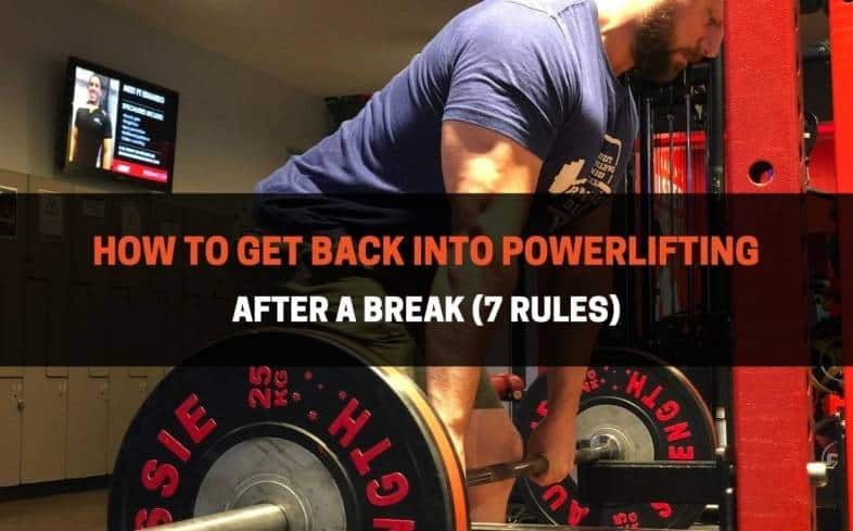 follow these 7 rules you get back into powerlifting