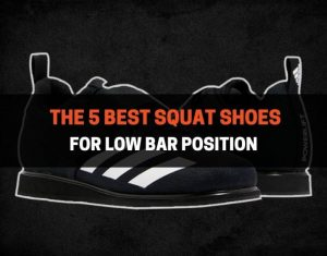 The 5 Best Squat Shoes for Low Bar Position
