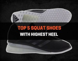 Top 5 Squat Shoes With Highest Heel