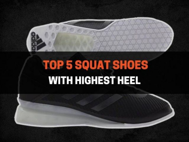 Top 5 Squat Shoes With Highest Heel (2020)