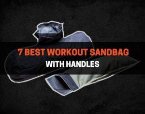 7 Best Workout Sandbag With Handles