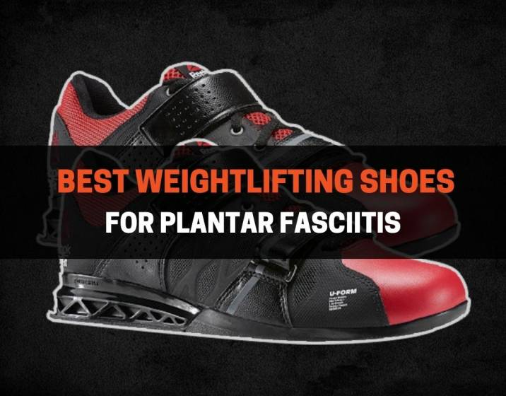 Best Weightlifting Shoes For Plantar