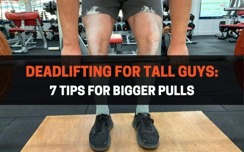 top 7 tips for deadlifting for tall guys
