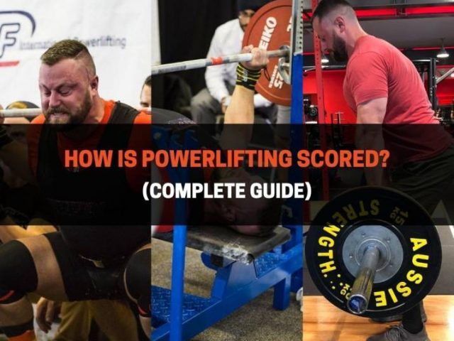 How Is Powerlifting Scored? (Complete Guide)