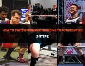 How To Switch From Bodybuilding to Powerlifting