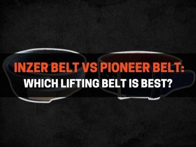 Inzer Belt vs Pioneer Belt: Which Lifting Belt Is Best?