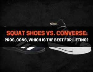 Squat Shoes vs Converse - Which Is the Best for Lifting