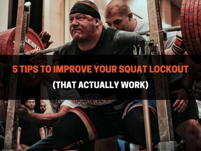 5 Tips To Improve Your Squat Lockout (That Actually Work)