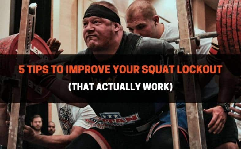 5 Tips To Improve Your Squat Lockout