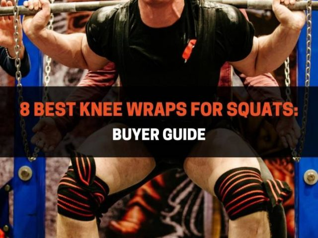 8 Best Knee Wraps For Squats: Buyer Guide (2020)