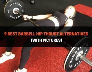 9 Best Barbell Hip Thrust Alternatives