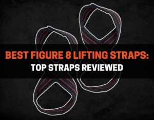 Best Figure 8 Lifting Straps - Top Straps Reviewed
