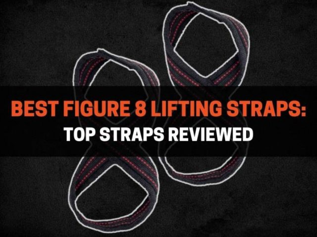 Best Figure 8 Lifting Straps: Top Straps Reviewed (2021)