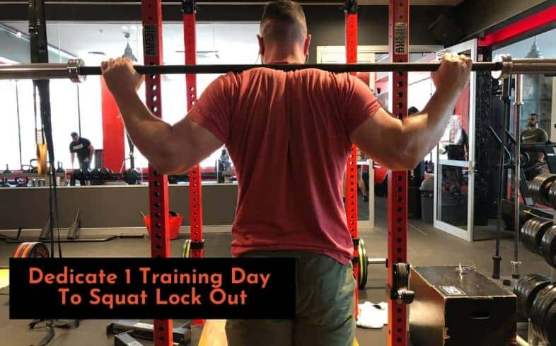 dedicate an entire training day to working on squat lockout