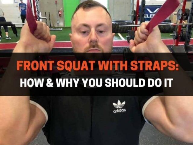 Front Squat With Straps: How & Why You Should Do It