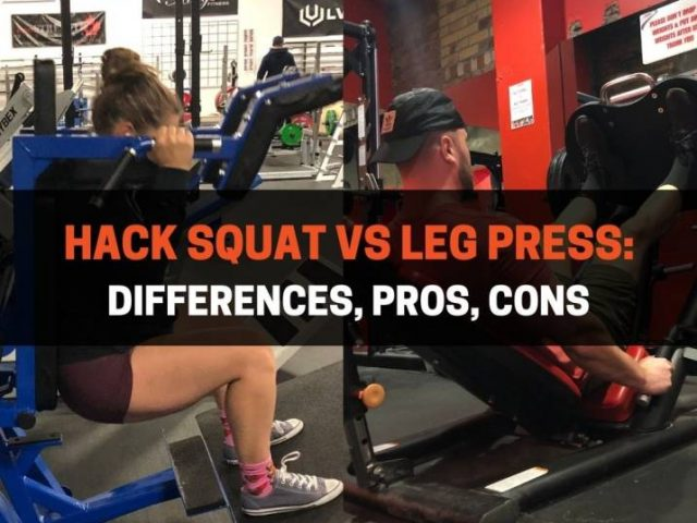 Hack Squat vs Leg Press: Differences, Pros, Cons
