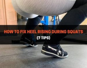 How To Fix Heel Rising During Squats
