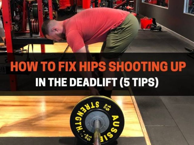 How To Fix Hips Shooting Up In The Deadlift (5 Tips)