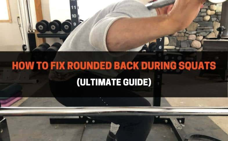 rounding in the back while squatting can decrease your performance and increase your risk of injury