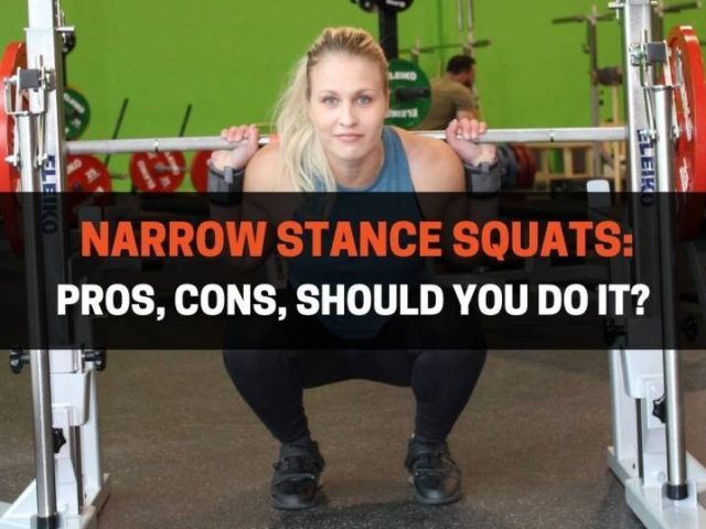 Narrow Stance Squats: Pros, Cons, Should You Do It?