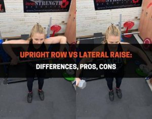 Upright Row vs Lateral Raise - Differences, Pros, Cons