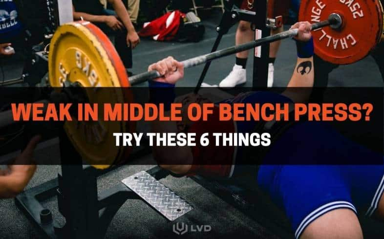 top tips you should do if you're weak in the middle of the bench press