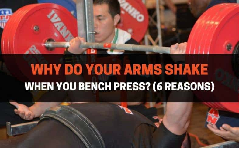 both novice and experienced lifters can experience their arms shaking when they bench press
