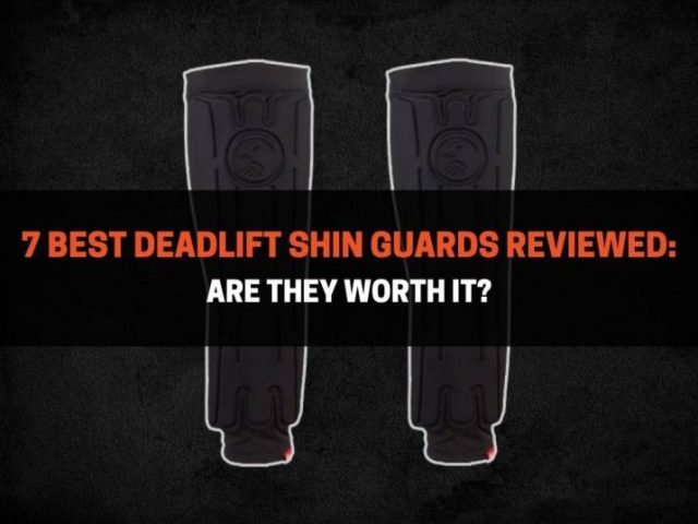 7 Best Deadlift Shin Guards Reviewed: Are They Worth It?