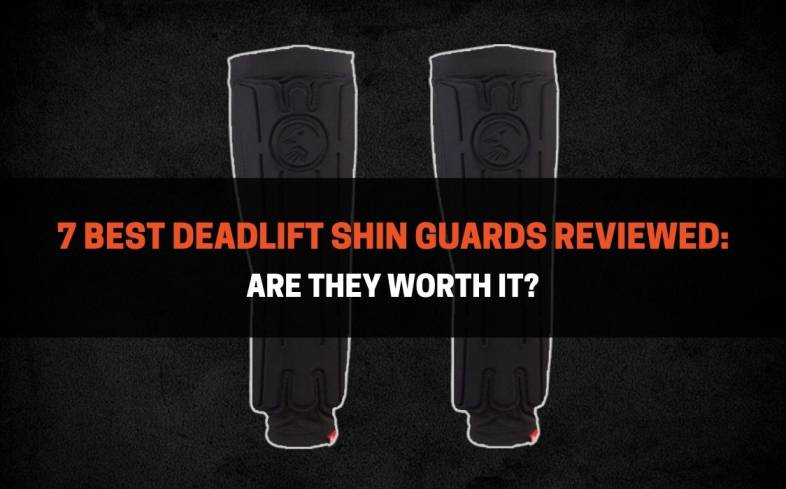 top 7 deadlift shin guards available on the market