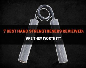 7 Best Hand Strengtheners Reviewed