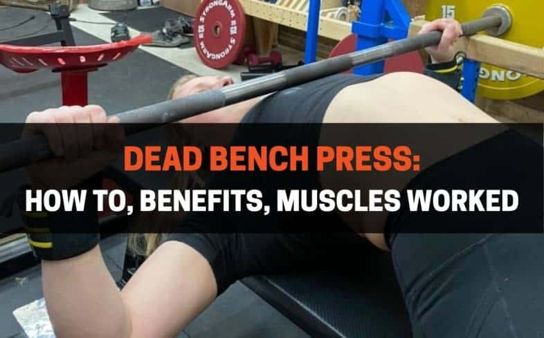How to Dead Bench Press and Benefits