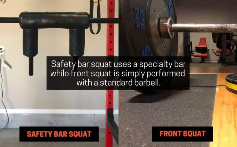 safety bar squat uses a specialty bar while front squat is simply performed with a standard barbell