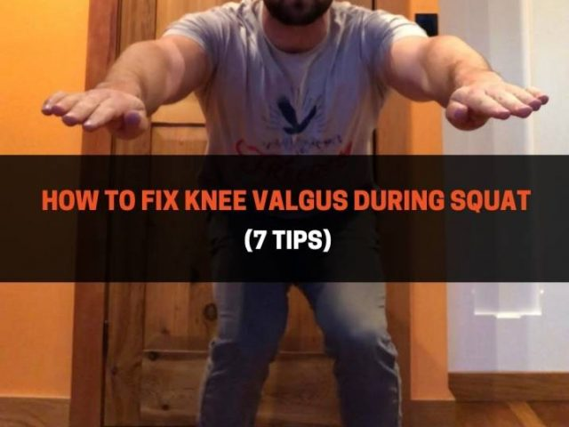 How To Fix Knee Valgus During Squat (7 Tips)